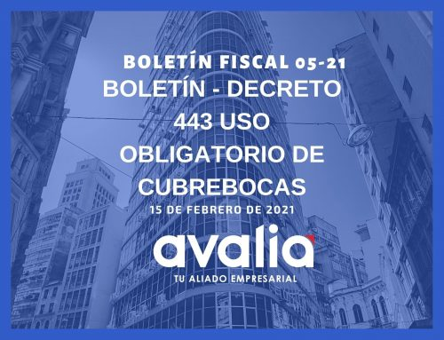 Boletín 05-21.- Decreto 443 Uso obligatorio de Cubrebocas