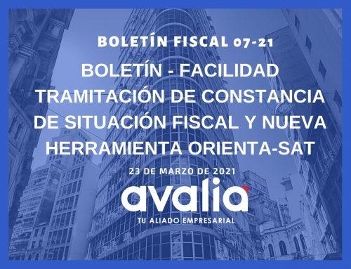 Boletín 07- Facilidad Tramitación de Constancia de Situación Fiscal y Nueva Herramienta Orienta-SAT